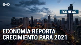 Panamá crecerá entre 9-12% en el 2021 | ECO News