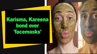 Karisma, Kareena bond over 'facemasks' - IANSINDIA
