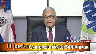 Los manejos del ministro de Salud dominicano | El Jarabe Seg-2 01/04/20
