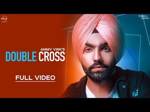 Double Cross-Ammy Virk Mp3 Song Download And Video
