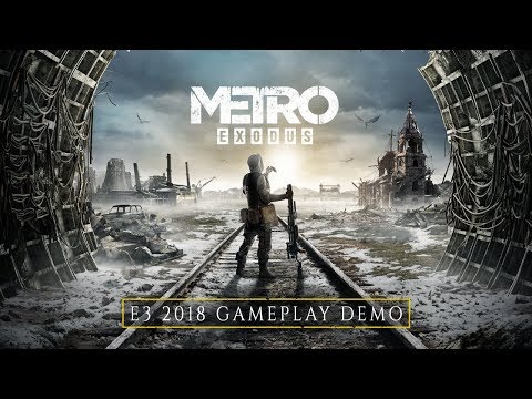 Metro Exodus - E3 2018 4K Gameplay Demo [EU]