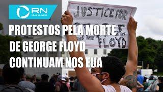 Protestos pela morte de George Floyd continuam
