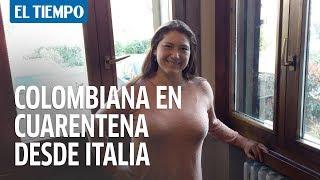 Consejos de una colombiana desde Italia en cuarentena
