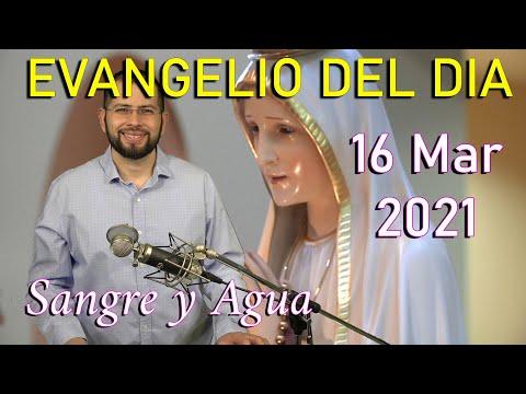 Evangelio Del Dia de Hoy - Martes 16 Marzo 2021- Entra Mas En Las Cosas de Dios - Sangre y Agua