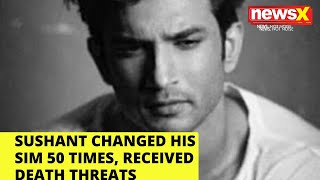Sushant Changed his SIM 50 times, Received Death Threats | NewsX - NEWSXLIVE