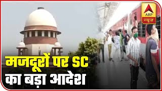 """SC says, """"Migrants Should Not Be Asked To Pay Railway Fare"""" 