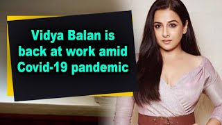 Vidya Balan is back at work amid Covid-19 pandemic - BOLLYWOODCOUNTRY