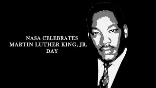 NASA Celebrates Martin Luther King, Jr. Day