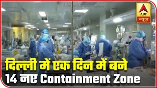 Delhi: Highest number of new containment zones in 24 hours - ABPNEWSTV