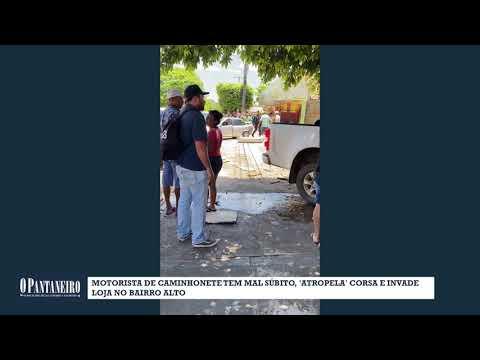 Motorista de caminhonete tem mal súbito, 'atropela' Corsa e invade loja no Bairro Alto