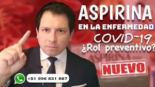 ASPIRINA EN COVID-19 ¿EVITARÍA CONTAGIOS ¿ROL PREVENTIVO EN LA INFECCIÓN POR CORONAVIRUS