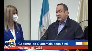Gobierno de Guatemala dona 5 mil vacunas al IGSS