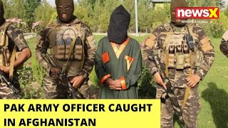 Pak Army Officer Caught In Afghanistan | Fighting Alongside Taliban | NewsX - NEWSXLIVE