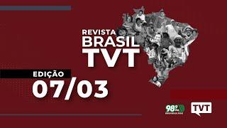 ???? Brasil TVT - 07.03.2021 - Análise das principais notícias da semana
