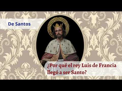 ¿Por qué el rey Luis de Francia llegó a ser Santo
