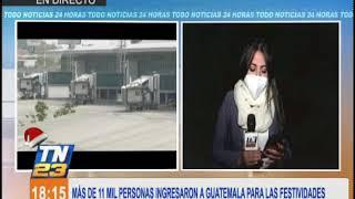 Más de 11 mil personas ingresaron a Guatemala para las festividades