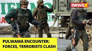 Pulwama: Encounter between Forces, Terrorists |NewsX - NEWSXLIVE