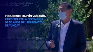 Martín Vizcarra participa en la ceremonia de 50 años del terremoto de Yungay
