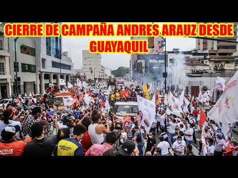 CIERRE DE CAMPAÑA DESDE GUAYAQUIL ANDRES ARAUZ PRÓXIMO PRESIDENTE DE ECUADOR