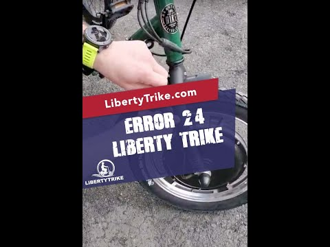 Liberty Trike - Error 24 - How to and what to look for