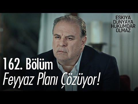 Feyyaz, Hızır'ın planını çözüyor! - Eşkıya Dünyaya Hükümdar Olmaz 162. Bölüm