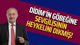 CHP'li Atabay Didim'in göbeğine sevgilisinin heykelini dikmiş!