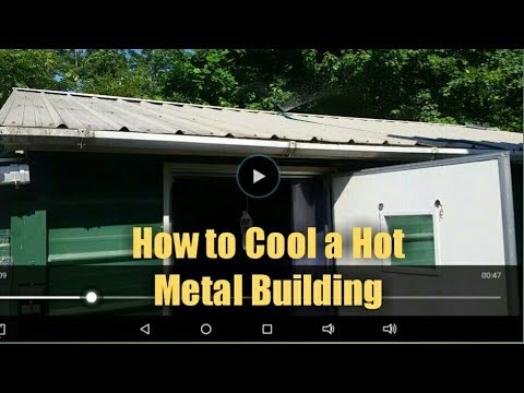 How to Cool Inside a Hot Metal Building - Easy and Cheap - Using Recycled Rain Water