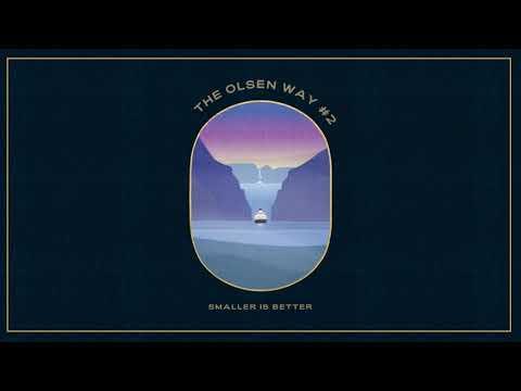 The Olsen Way #2 – Smaller is better