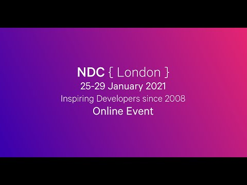 NDC London 25-29 January 2021 - Live and Online