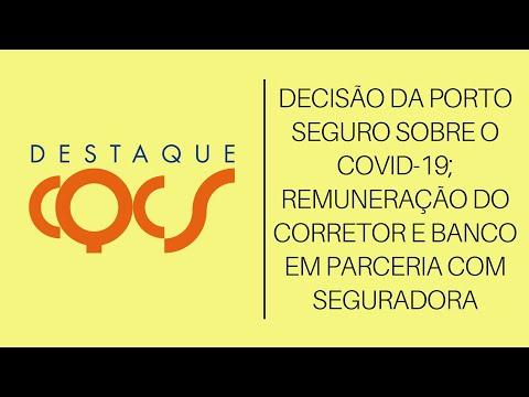 Imagem post: Decisão da Porto Seguro sobre o Covid-19; Remuneração do Corretor e Banco em parceria com Seguradora