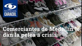 Comerciantes de Medellín le dan la pelea a crisis por la pandemia con descuentos de hasta 80%