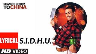 S.I.D.H.U. Lyrical   Chandni Chowk To China   Akshay Kumar, Deepika Padukone   Kailash Kher - TSERIES