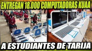 Entregan 18.000 Computadoras Kuaa a Estudiantes de Tarija para que pasen Clases Virtuales