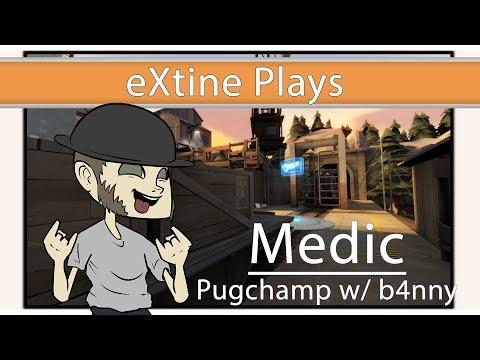 eXtine Plays: Medic w/ b4nny on Pugchamp