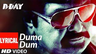 """Duma Dum"" Lyrical | D Day | Irrfan Khan, Rishi Kapoor | Mika Singh | Shankar, Ehsaan, Loy - TSERIES"