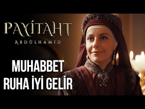 ''Muhabbet, ruha iyi gelir!'' I Payitaht Abdülhamid 135. Bölüm