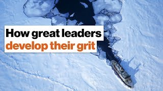 How great leaders develop their grit | Nancy Koehn on building resilience
