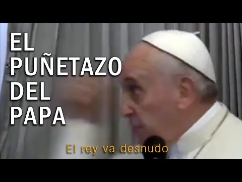 El puñetazo del Papa
