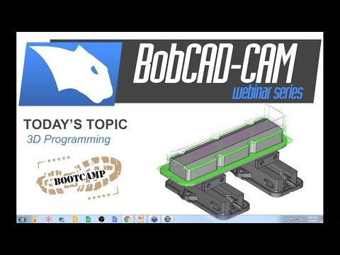 3D Programming Boot Camp - BobCAD-CAM Webinar Series