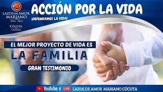 El mejor proyecto de vida es la familia - Testimonio familia Rojas Suárez | Acción por la vida