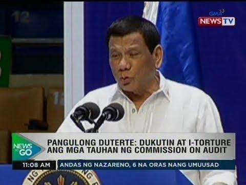 NTG: Pang. Duterte: Dukutin at i-torture ang mga tauhan ng COA