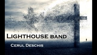 Cerul deschis - Lighthouse Band