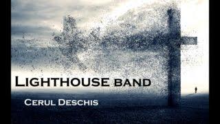 Cerul deschis - Lighthouse Band