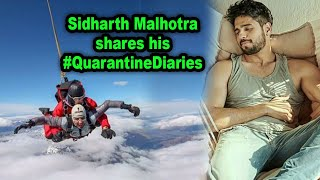 Sidharth Malhotra shares his #QuarantineDiaries - IANSINDIA