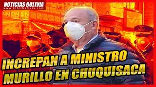 ???? Increpan al ministro de Gobierno Arturo Murillo, por falta de condiciones sanitarias