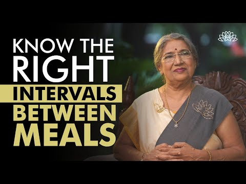 What should be the right intervals between meals?   Dr. Hansaji Yogendra