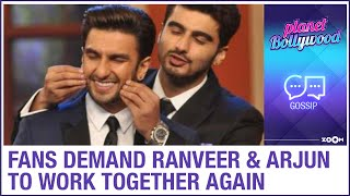 Fans demand to watch Ranveer Singh and Arjun Kapoor on-screen together again - ZOOMDEKHO