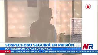 Sospechoso del asesinato de Allison Bonilla continuará en prisión preventiva