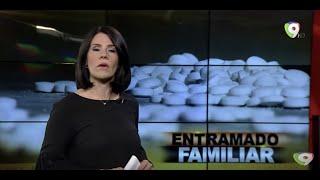 #ElInformeConAliciaOrtega Entramado Familiar Allanamiento en La Vega, involucrados militares activos