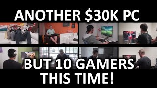 8 (or is it 10?) Gamers, 1 CPU - Taking it to the Next Level!